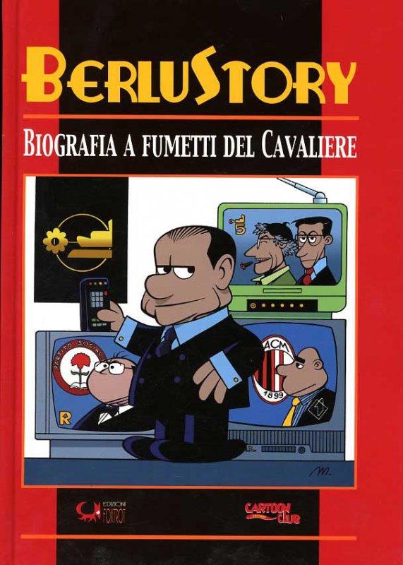 BerluStory. Biografia a fumetti del Cavaliere