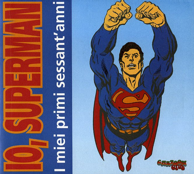 Io, Superman. I miei primi sessant'anni